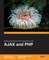 Building Responsive Web Applications with AJAX and PHP